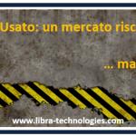 """Usato: un mercato rischioso… ma LIBRA ti """"guida""""…"""